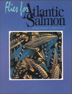 Dick Stewart, Farrow Allen - Flies for Atlantic Salmon (Дик Стюарт, Фэрроу Эллен - Мушки для атлантического лосося) (1992) скачать